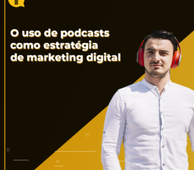 o uso de podcasts como estratégia de marketing digital